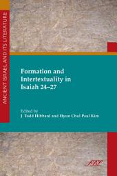 Formation and Intertextuality in Isaiah 24–27