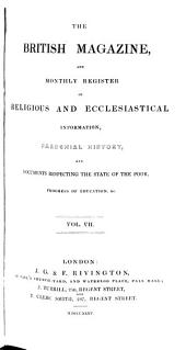 The British Magazine and Monthly Register of Religious and Ecclesiastical Information, Parochial History, and Documents Respecting the State of the Poor, Progress of Education, Etc: Volume 7