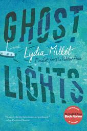 Ghost Lights: A Novel