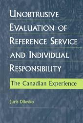 Unobtrusive Evaluation of Reference Service and Individual Responsibility: The Canadian Experience