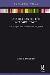 Discretion in the Welfare State: Social Rights and Professional Judgment