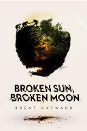 Broken Sun, Broken Moon