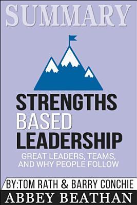 Summary of Strengths Based Leadership: Great Leaders, Teams, ...
