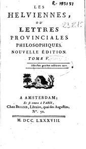 Les helviennes ou Lettres provinciales philosophiques ...: Volume5