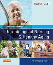 Ebersole and Hess' Gerontological Nursing & Healthy Aging - E-Book: Edition 4
