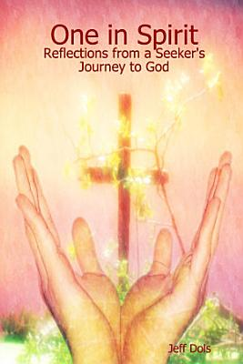 One in Spirit  Reflections from a Seeker s Journey to God