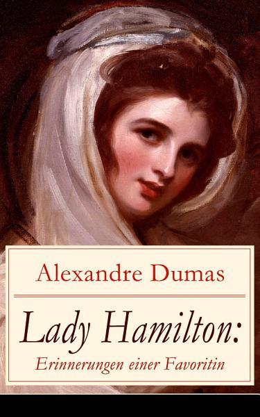 Lady Hamilton  Erinnerungen einer Favoritin PDF
