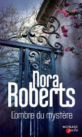 L'ombre du mystère: 2 romans de Nora Roberts