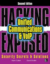 Hacking Exposed Unified Communications & VoIP Security Secrets & Solutions, Second Edition: Edition 2