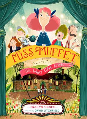 Miss Muffet  or What Came After