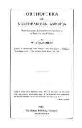 Orthoptera of Northeastern America: With Especial Reference to the Faunas of Indiana and Florida