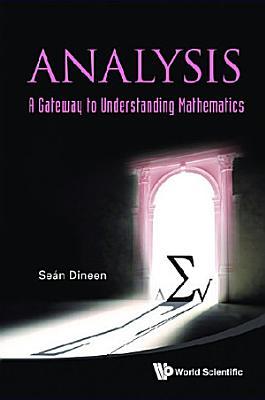 Analysis  A Gateway To Understanding Mathematics