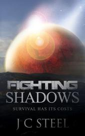 Fighting Shadows: Survival has its costs
