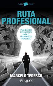 Ruta profesional : Planeación estratégica para el desarrollo personal