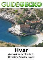 Hvar: An Insider's Guide to Croatia's Premier Island