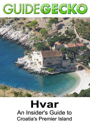Hvar  An Insider  39 s Guide to Croatia  39 s Premier Island