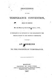 Proceedings of the Temperance Convention, Held in Boston on the Twenty-third September, 1835: In Pursuance of an Invitation of the Massachusetts Temperance Society to the Friends of Temperance : with an Address to the Friends of Temperance
