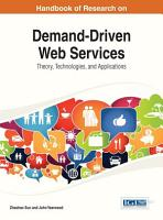 Handbook of Research on Demand Driven Web Services  Theory  Technologies  and Applications PDF