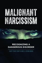 Malignant Narcissism  Recognizing a Dangerous Disorder PDF