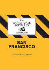 The Worst-Case Scenario Pocket Guide: San Francisco