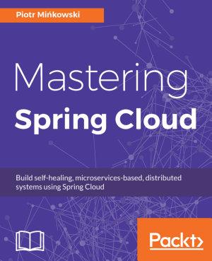 Mastering Spring Cloud PDF