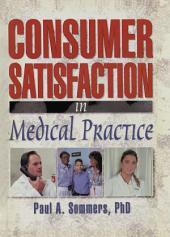 Consumer Satisfaction in Medical Practice