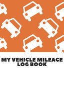 My Vehicle Mileage Log Book