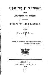 Charitas Pirkheimer, ihre Schwestern und Nichten: Biographie und Nachlass