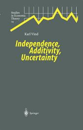 Independence, Additivity, Uncertainty