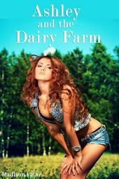 Ashley and the Dairy Farm (Human Cow Lactation Erotica)