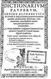 Dictionarium pauperum, ordine alphabetico, de virtutib. & vitijs ; continens praeexercitamenta quaedam... a F. Petro Rodulphio a Tossignano...