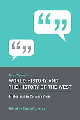Recent Themes in World History and the History of the West PDF
