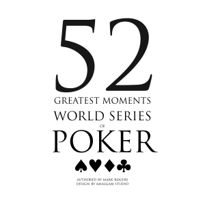 52 Greatest Moments World Series of Poker PDF