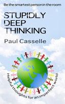 Stupidly Deep Thinking PDF