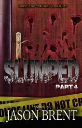Slumped PT 4