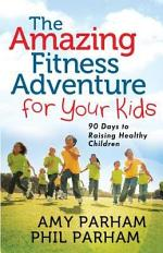 The Amazing Fitness Adventure for Your Kids