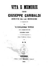 Vita e memorie di Giuseppe Garibaldi scritte da lui medesimo e pubblicate da Alessandro Dumas
