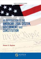 An Introduction to the American Legal System, Government, and Constitutional Law