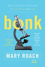 Bonk  The Curious Coupling Of Science And Sex