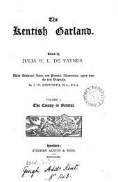 The Kentish Garland: Volume 1