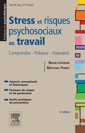 Stress et risques psychosociaux au travail: Édition 2