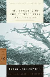 The Country of the Pointed Firs and Other Stories: (A Modern Library E-Book)