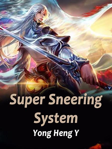 Super Sneering System