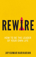 Rewire   How To Be The Leader Of Your Own Life PDF