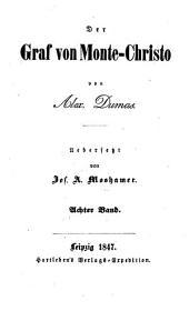 Der Graf von Monte-Christo ... Uebersetzt von Jos. A. Moshamer: Band 8