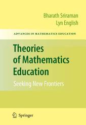 Theories of Mathematics Education: Seeking New Frontiers