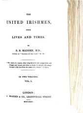 The United Irishmen, Their Lives and Times