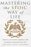 Download Mastering The Stoic Way Of Life Book