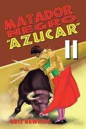 """Matador Negro, """"Azucar Ii"""""""