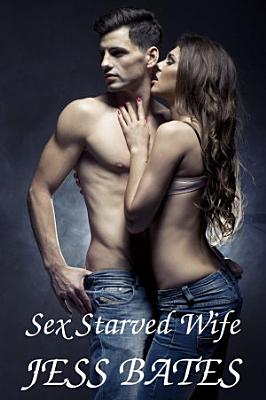 Sex Starved Wife  Cuckold sex story  MMF sex stories  PDF